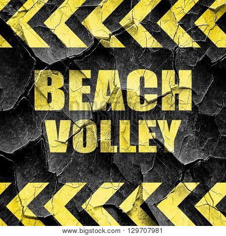 beach volley sign, black and yellow rough hazard stripes