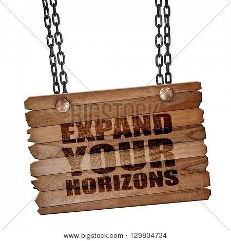 expand your horizons, 3D rendering, wooden board on a grunge chain