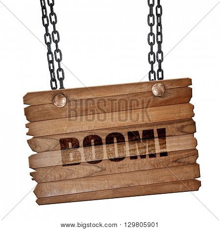 boom!, 3D rendering, wooden board on a grunge chain