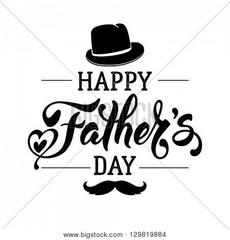 Fathers Day Lettering Calligraphic Design Isolated on White Background. Happy Fathers Day Inscription with fedora and mustache. Vector Design Element For Greeting Card and Other Print Templates.