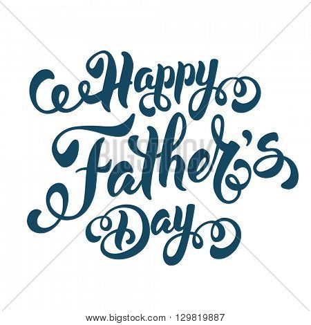 Fathers Day Lettering Calligraphic Design Isolated on White Background. Happy Fathers Day Inscription. Vector Design Element For Greeting Card and Other Print Templates.