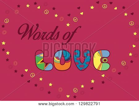 Inscription Words of Love. Colorful Letters. Stars hearts and symbols of pacific. Vector Illustration