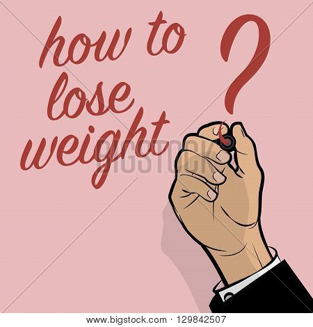 Man Hand writing How To Lose Weight? vector illustration
