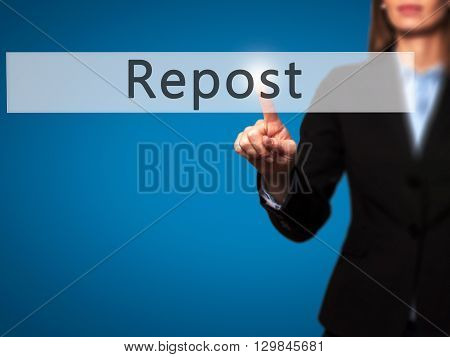Repost - Businesswoman Hand Pressing Button On Touch Screen Interface.