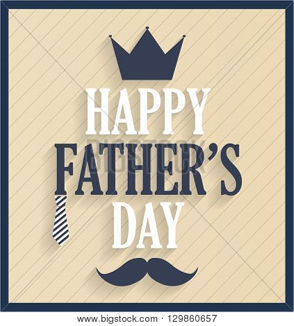 Fathers day retro card with crown and necktie. Vector illustration.