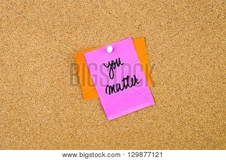 You Matter Written On Paper Note