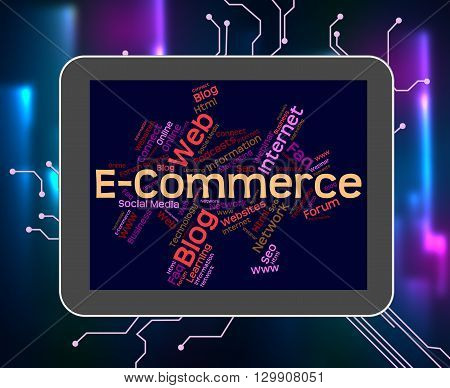 Ecommerce Word Means Sell Trade And Online