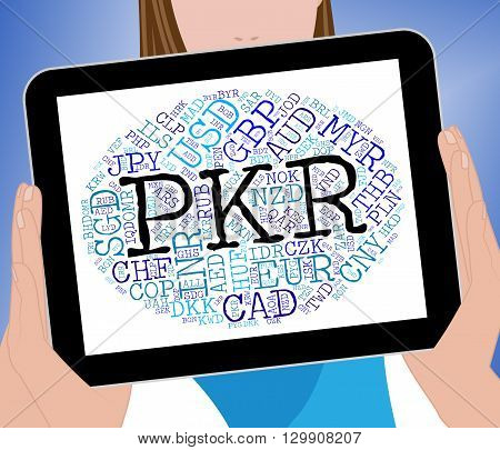 Pkr Currency Represents Pakistan Rupees And Exchange