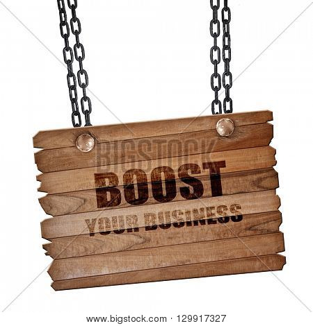 boost your business, 3D rendering, wooden board on a grunge chai
