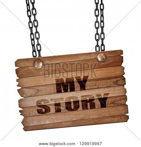 my story, 3D rendering, wooden board on a grunge chain