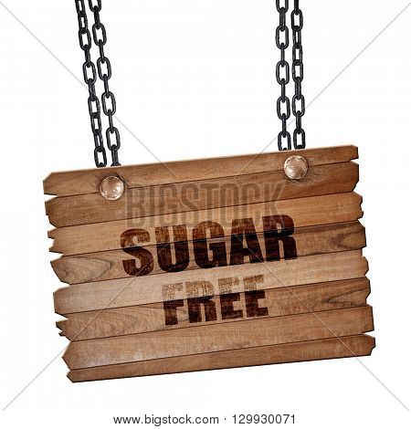 sugar free sign, 3D rendering, wooden board on a grunge chain