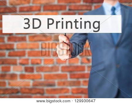 3D Printing - Businessman Hand Holding Sign