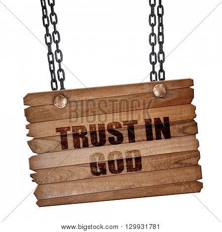 trust in god, 3D rendering, wooden board on a grunge chain