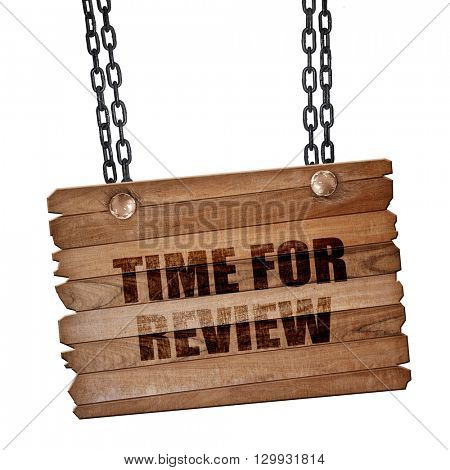 time for review, 3D rendering, wooden board on a grunge chain