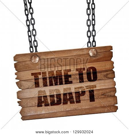 time to adapt, 3D rendering, wooden board on a grunge chain