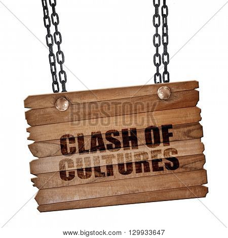 clash of cultures, 3D rendering, wooden board on a grunge chain
