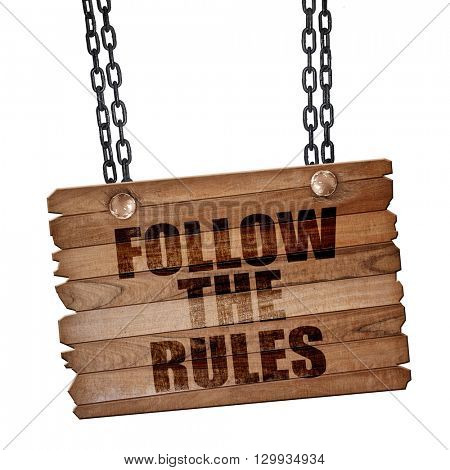 follow the rules, 3D rendering, wooden board on a grunge chain
