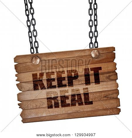 keep it real, 3D rendering, wooden board on a grunge chain