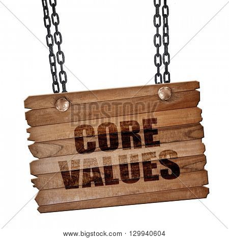 core values, 3D rendering, wooden board on a grunge chain