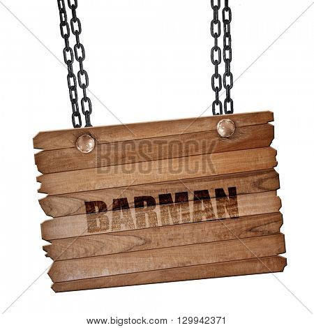 barman, 3D rendering, wooden board on a grunge chain