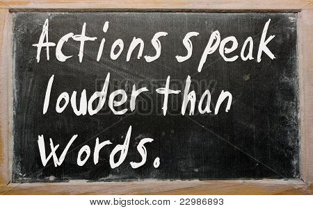 """""""actions Speak Louder Than Words"""" Written On A Blackboard"""