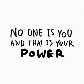 No One Is You And That Is Your Power Abstract Quote Lettering. Calligraphy Inspiration Graphic Desig poster