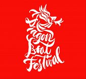 Dragon Boat Festival Lettering. Brush Pen Hand Drawn Calligraphy With Dragon Illustration. Expressiv poster