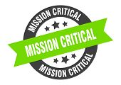 Mission Critical Sign. Mission Critical Black-green Round Ribbon Sticker poster