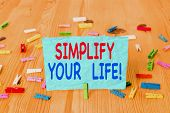Word Writing Text Simplify Your Life. Business Concept For Focused On Important And Let Someone Else poster