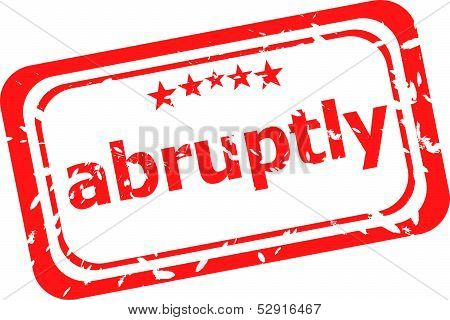 Red Rubber Stamp With Abruptly Word