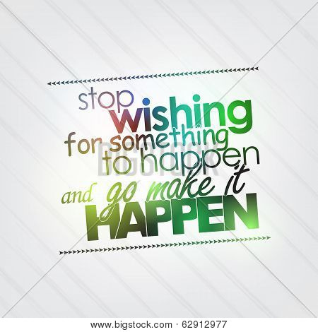 Stop Wishing For Something To Happen