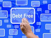 picture of debt free  - Debt Free Touch Screen Meaning Financial Freedom And No Liability - JPG