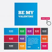 Be my Valentine sign icon. Love symbol.