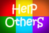 pic of helping others  - Help Others Concept text on background social idea - JPG