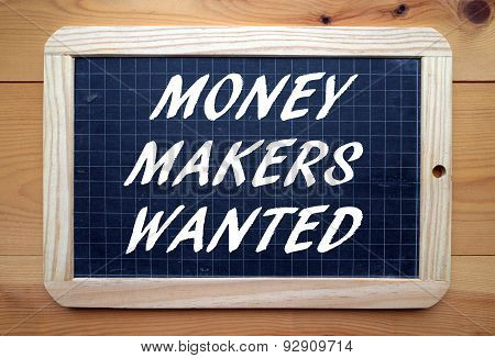 Money Makers Wanted