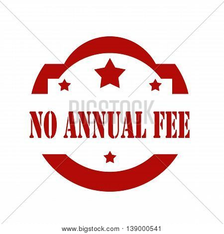 Red stamp with text No Annual Fee, vector illustration