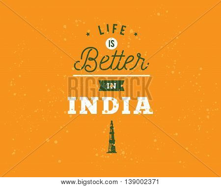 India Independence day, 15th august. Vector typographic emblem, logo or badge. Usable for greeting cards, print, t-shirts, posters. Life is better in India.