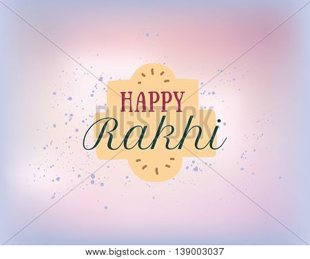 Happy Raksha Bandhan. Indian holiday. Vector background. Typographic emblem, logo or badge. Usable for greeting cards, banners, print, t-shirts, posters and banners. Happy Rakhi.