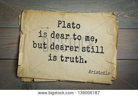 Ancient greek philosopher Aristotle quote. Plato is dear to me, but dearer still is truth.