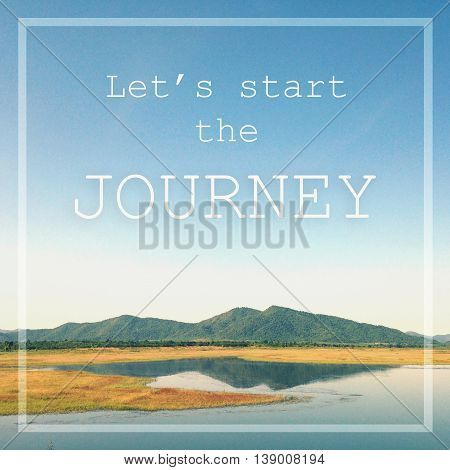 Inspirational quote : Let's start the journey