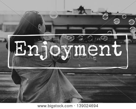 Enjoyment Enjoy Like LIve Pleasure Satisfaction Concept