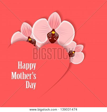 Happy Mothers's Day. Card with heart and orchid. Grouped for easy editing. Perfect for invitations or announcements.