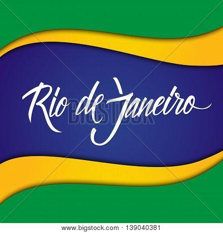 Handwritten inscription Rio de Janeiro on background in Brazilian flag colors. Hand drawn element for your design. Vector illustration.