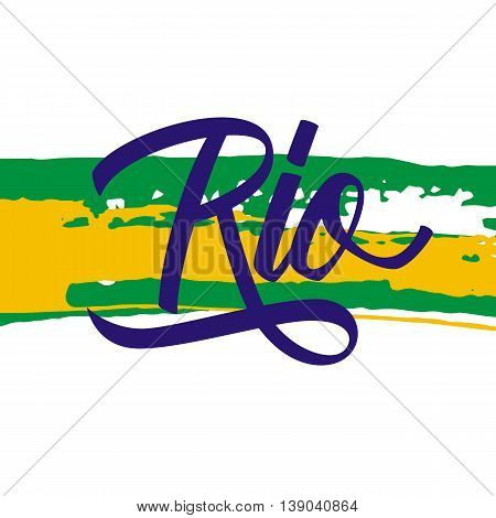Handwritten inscription Rio on brush stroke background. Hand drawn element for your design. Vector illustration.