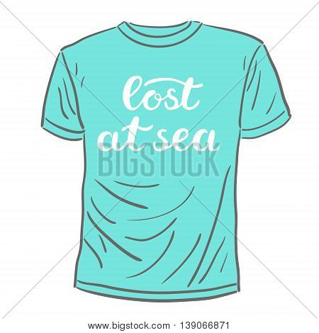 Lost at sea. Brush hand lettering. Handwritten words on a sample t-shirt. Great for beach tote bags, swimwear, holiday clothes and more.