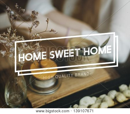 Home Sweet Home Residence Living House Belonging Concept