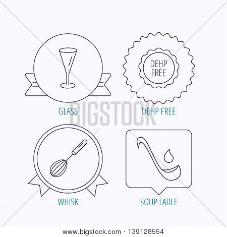Soup ladle, glass and whisk icons. DEHP free linear sign. Award medal, star label and speech bubble designs. Vector