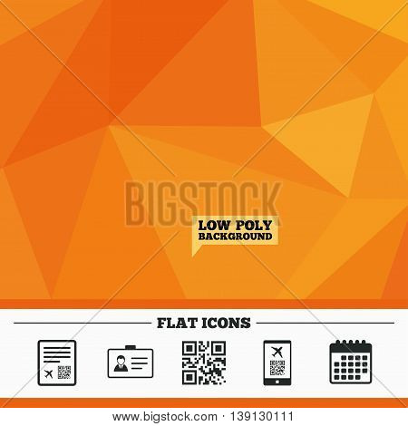 Triangular low poly orange background. QR scan code in smartphone icon. Boarding pass flight sign. Identity ID card badge symbol. Calendar flat icon. Vector