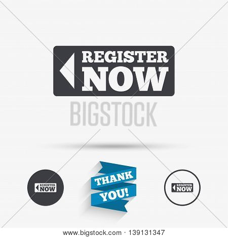 Register now sign icon. Join button symbol. Flat icons. Buttons with icons. Thank you ribbon. Vector