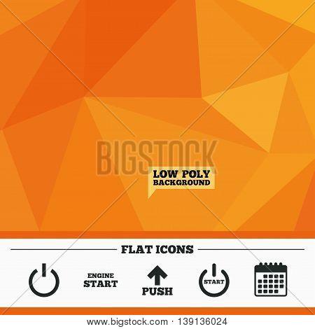 Triangular low poly orange background. Power icons. Start engine symbol. Push or Press arrow sign. Calendar flat icon. Vector